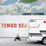Tengo Sed: A Novel: Literature and Medicine | James Fleming