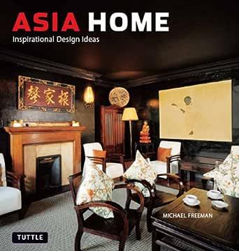 Amazon Com Asia Home Inspirational Design Ideas Ebook Freeman Michael Freeman Michael Freeman Michael Kindle Store,Design Your Own Koozies No Minimum