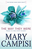 The Way They Were: That Second Chance, Book 2