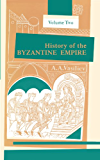 History of the Byzantine Empire, 324–1453, Volume II: 002 (History of the Byzantine Empire, 324-1453)
