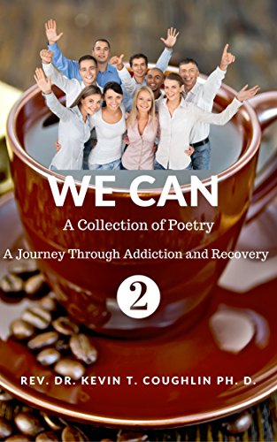 We Can 2: A Collection of Poetry; A Journey Through Addiction and Recovery (We Can; A Collection of Poetry, A Journey Through Addiction and Recovery) by [Coughlin, Kevin]