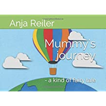 Mummy's journey: - a kind of fairy tale