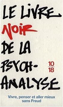 Le livre noir de la psychanalyse : Vivre, penser et aller mieux sans Freud par Meyer