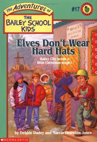 (Elves Don't Wear Hard Hats (The Adventures of the Bailey School Kids, #17))