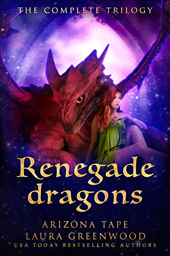 Renegade Dragons Arizona Tape Laura Greenwood reverse harem paranormal romance