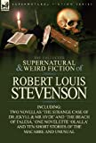 The Collected Supernatural and Weird Fiction of Robert Louis Stevenson, Robert Louis Stevenson, 1782820043