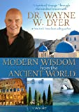img - for Modern Wisdom from the Ancient World: A Spiritual Voyage Through the Mediterranean with Dr Wayne W. Dyer book / textbook / text book