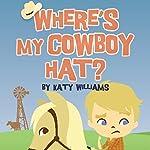 Where's My Cowboy Hat? | Katy Williams