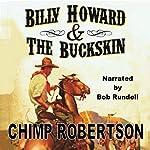 Billy Howard & the Buckskin | Chimp Robertson