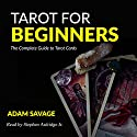 Tarot for Beginners: The Complete Guide to Tarot Cards Audiobook by Adam Savage Narrated by Stephen Paul Aulridge Jr