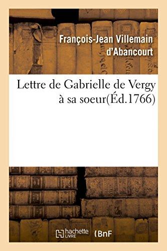 Lettre de Gabrielle de Vergy a Sa Soeur (Litterature) (French Edition)