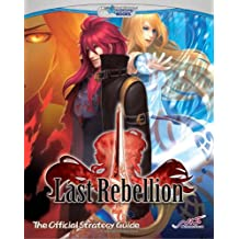 Last Rebellion: The Official Strategy Guide