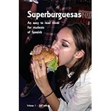 Superburguesas - 2nd edition: An easy to read novel for learners of Spanish (Polyglot Language Learning Series nº 1) (Spanish Edition)