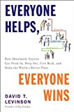Everyone Helps, Everyone Wins, David T. Levinson, 1594630720