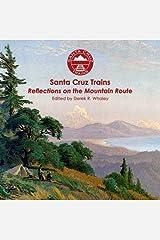 Santa Cruz Trains: Reflections on the Mountain Route Paperback