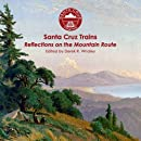 Santa Cruz Trains: Reflections on the Mountain Route
