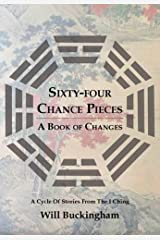 Sixty-Four Chance Pieces: A Book of Changes Paperback