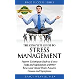 Stress Management: 80/20 Success Series: Ultimate Guide to Proven Techniques Such as Stress Tests and Meditation to Better Relax and Avoid Panic Attacks, ... Tips and Advice for Women and Men Book 1)
