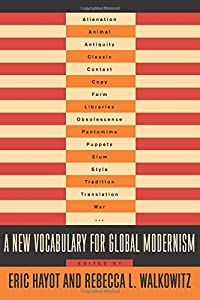 A New Vocabulary for Global Modernism (Modernist Latitudes)
