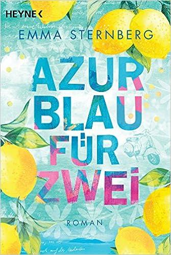 https://www.amazon.de/Azurblau-f%C3%BCr-zwei-Emma-Sternberg/dp/3453422112/ref=sr_1_1?s=books&ie=UTF8&qid=1524251377&sr=1-1&keywords=azurblau+f%C3%BCr+zwei