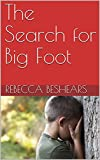 The Search for Big Foot  (BB's Boys  Book 6)