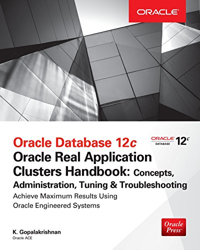 Free Oracle Database 12c Oracle Real Application Clusters Handbook: Concepts, Administration, Tuning & Troubleshooting