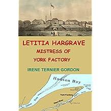 Letitia Hargrave: Mistress of York Factory