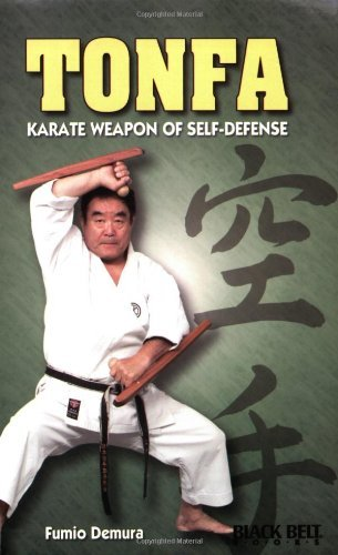 Tonfa: Karate Weapon of Self-Defense (Literary links to the Orient) by Fumio Demura (1982-05-01)