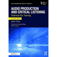 Audio Production and Critical Listening, Technical Ear Training, 2nd Edition from Focal Press