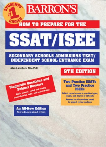 Barron's How to Prepare for the Ssat/Isee: Secondary School Admission Test/Independent School Entrance Exam (BARRON'S HOW TO PREPARE FOR HIGH SCHOOL ENTRANCE EXAMINATIONS)