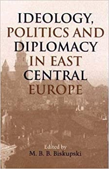 Ideology, Politics and Diplomacy in East Central Europe (5) (Rochester Studies in East and Central Europe)