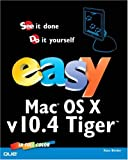 Easy Mac OS X, V10.4 Tiger, Kate Binder, 0789733137
