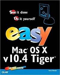 Easy Mac OS X, v10.4 Tiger