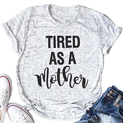 Tired as a Mother T Shirt Women Letter Print Short Sleeve Tops Mom Life Funny Graphic Tees Shirts Size XL (Light Grey)