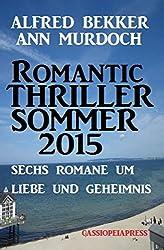 Romantic Thriller Sommer 2015: Sechs Romane um Liebe und Geheimnis: Cassiopeiapress Spannung