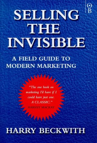 A review of selling the invisible a field guide to modern marketing by harry beckwith