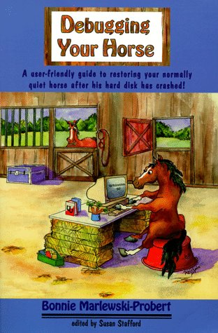 Debugging Your Horse: A Simple, Safe Approach to Problem Solving With Your Horse