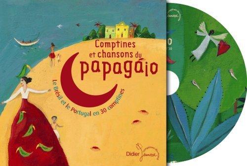 Comptines et Chansons du Papagaio - Le Bresil et le Portugal en 30 - Perreira Paul