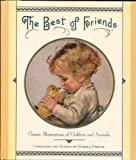 img - for The Best of Friends: Classic Illustrations of Children and Animals by Prince, Pamela (1991) Hardcover book / textbook / text book