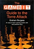 The Gambit Guide to the Torre Attack, Graham Burgess, 190198317X
