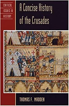 Book A Concise History of the Crusades (Critical Issues History) by Thomas F. Madden (1999-10-03)