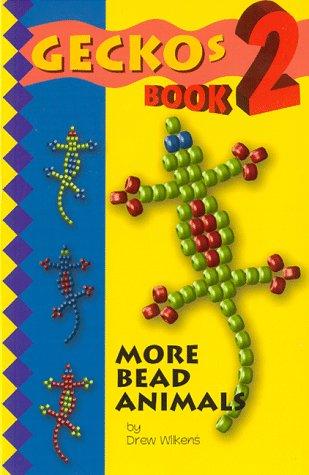 - Geckos 2: More Bead Animals