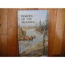 Heroes of the Prairies