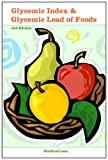 Glycemic Index and Glycemic Load of Foods, DietGrail Publisher, 1463799713