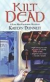 Front cover for the book Kilt Dead by Kaitlyn Dunnett