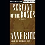 Servant of the Bones | Anne Rice