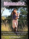 Minimalist: Living a Liberated, Happier, Transient Lifestyle