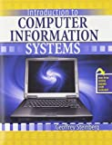 Introduction to Computer Information Systems, Steinberg, Geoffrey and Sanghera, Kamaljeet, 0757551912