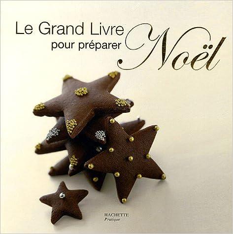 En ligne Le Grand Livre pour préparer Noël pdf epub