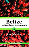 Front cover for the book Belize & Northern Guatemala: The Ecotravellers' Wildlife Guide by Les Beletsky
